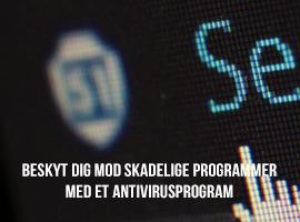 Beskyt dig mod skadelige programmer med et antivirusprogram