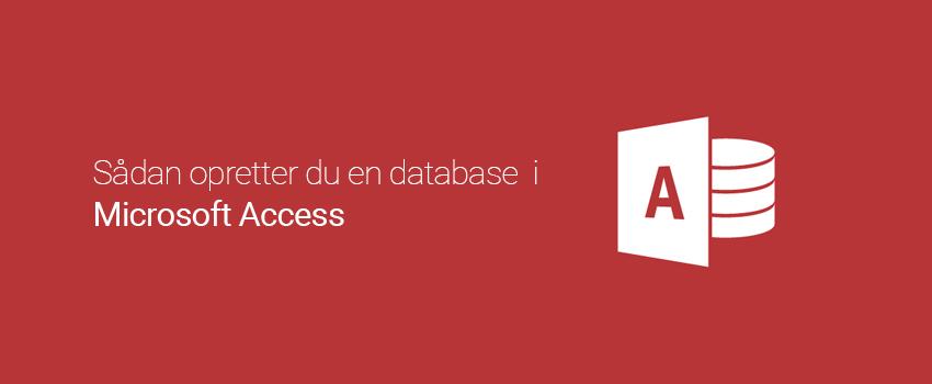 Sådan opretter du en database i Microsoft Access