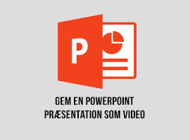 Gem en PowerPoint præsentation som video