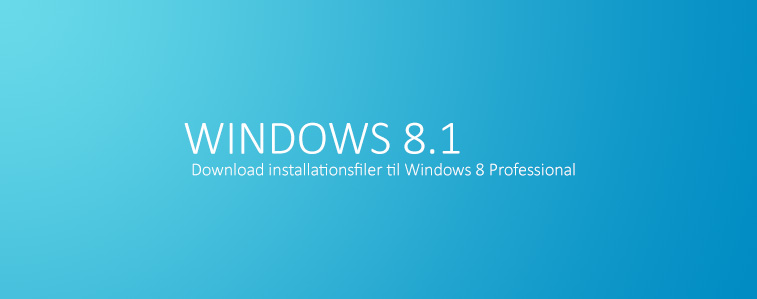 Download installationsfiler til Windows 8 Professional