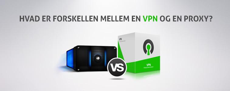 Hvad er forskellen mellem en VPN og en Proxy