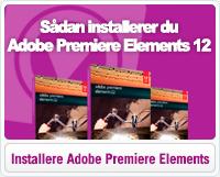 Sådan installerer du Adobe Premiere Elements