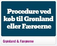 Proceduren for køb til Grønland eller Færøerne.
