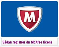 Sådan registrerer du din McAfee licens