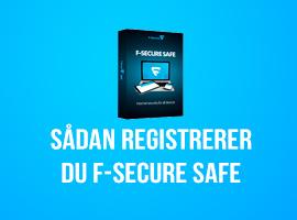 Sådan registrerer du F-Secure SAFE