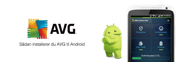 Sådan installerer du AVG til Android