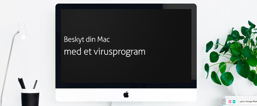 Beskyt din Mac med et virusprogram