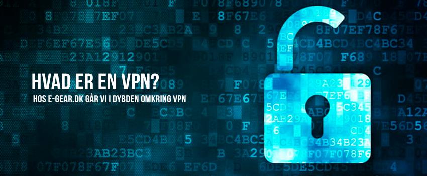 Hvad er en VPN?
