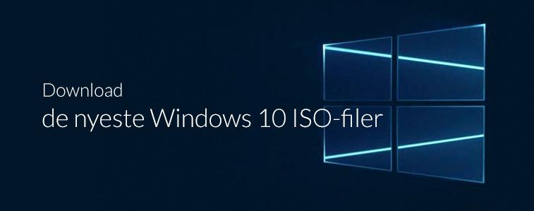 - Download de nyeste Windows 10 ISO-filer